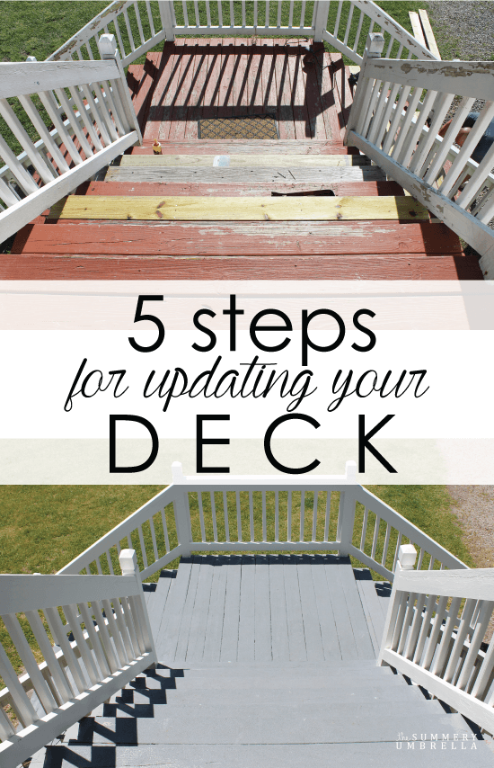 Do you plan on updating your deck this summer? Check out these 5 steps that'll definitely help you accomplish a beautiful deck!