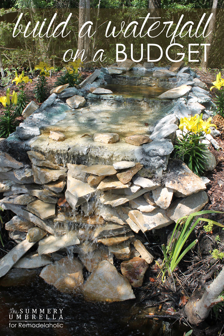 MUST PIN! Don't let ANYONE tell you differently. You can build a waterfall on a budget! Let me show you how with this tutorial. It's soooo easy!
