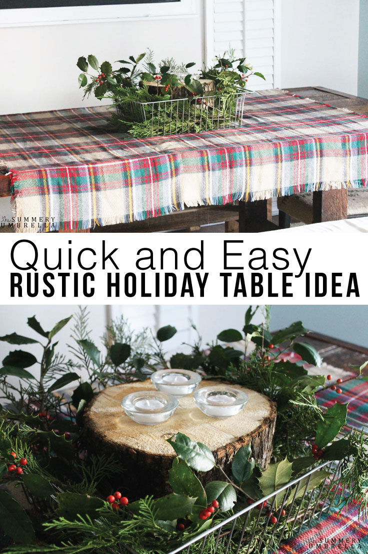 With just a few items you can create a rustic holiday table idea for the holiday season. It'll only take a few minutes. Let me show you how!