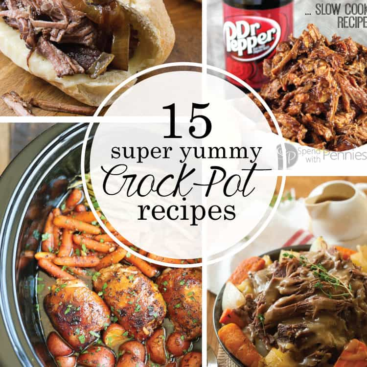 15 Super Yummy Crock Pot Recipes