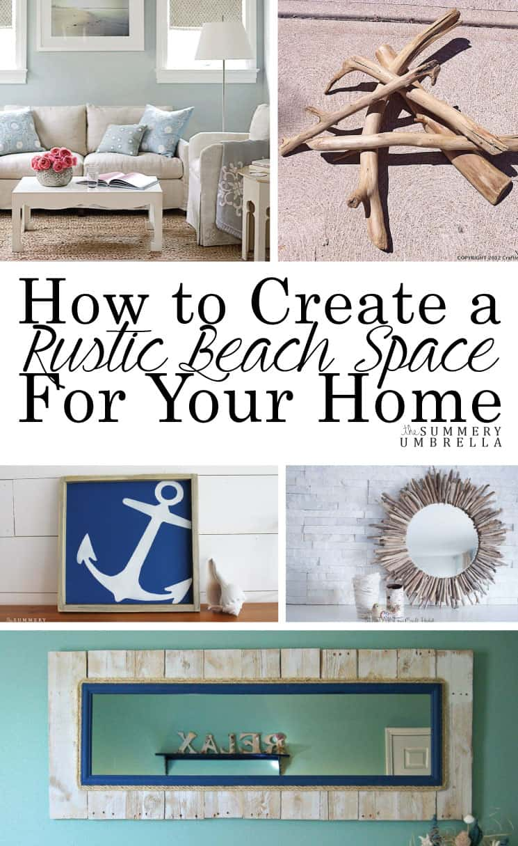 Create a rustic beach space in your home with these easy steps! In no time you too can have a serene and coastal home that is sure to comfort your family.