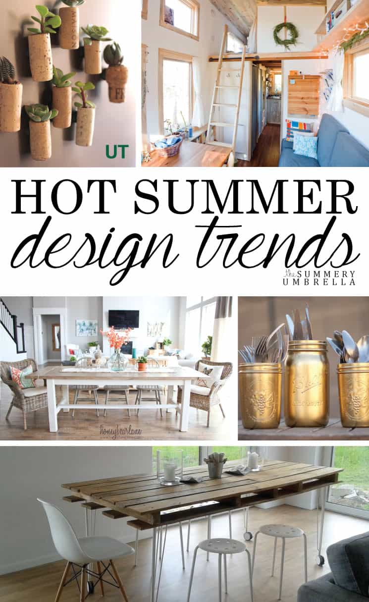 These gorgeous Summer Design Trends for 2016 are hot, hot, hot! Get inspired with these ideas, and add a little summer flair into your home decor.
