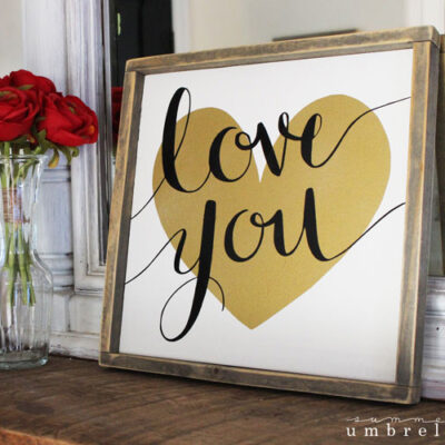 DIY Love You Sign and Printable!