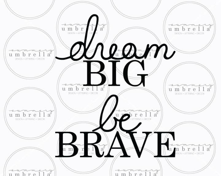 dream big be brave svg