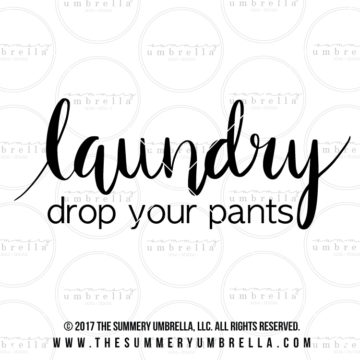 laundry drop your pants sign