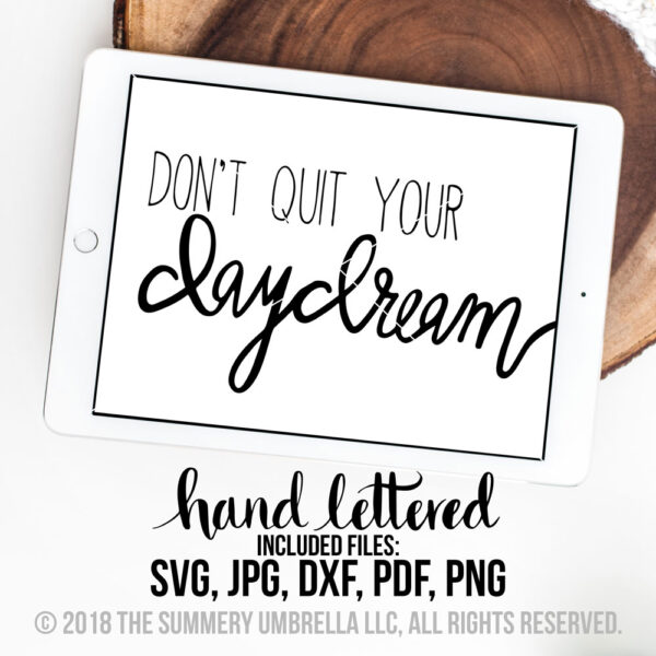 don't quit your daydream svg
