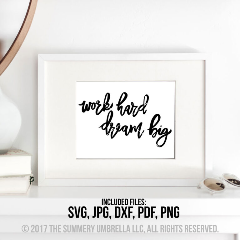 work hard dream big printable