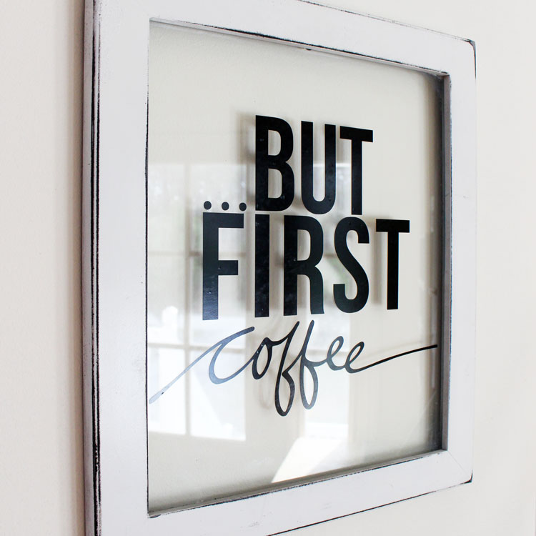Super Simple But First Coffee DIY Vinyl and Glass Sign