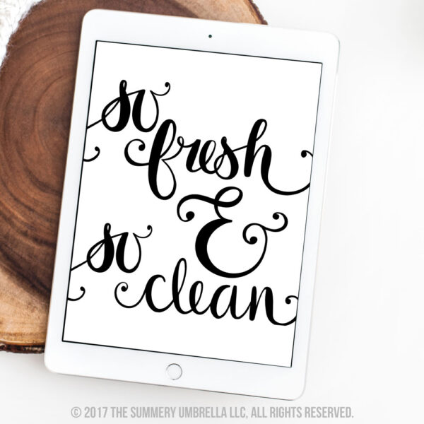 so fresh so clean printable