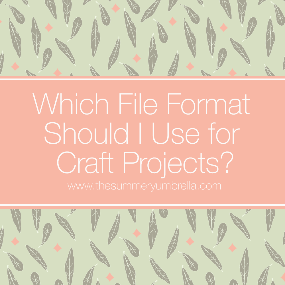 Do you know which file format you should use for your craft projects? There are quite a few, and it can definitely get a little confusing. Let me break it down for you with this video tutorial!