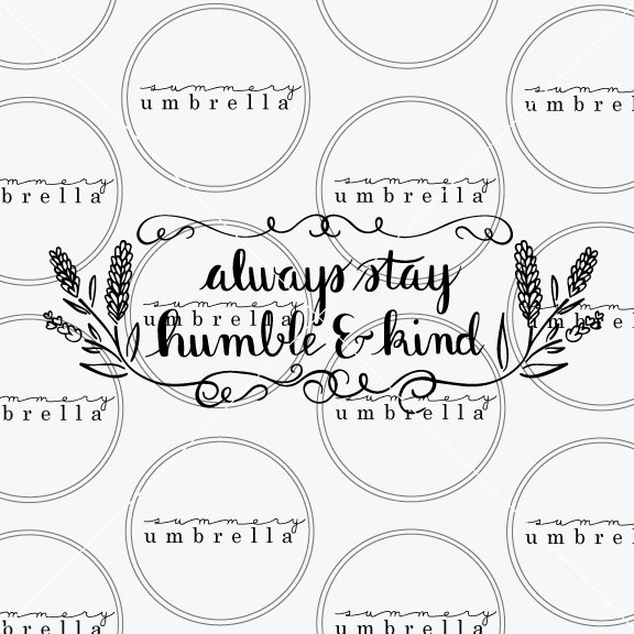 always stay humble and kind cut file