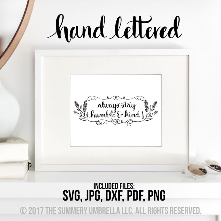 NEW Download: Always Stay Humble and Kind Printable and SVG