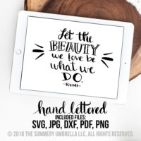 Let the Beauty You Love Printable and SVG