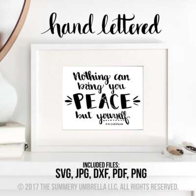 Nothing Can Bring You Peace Printable and SVG