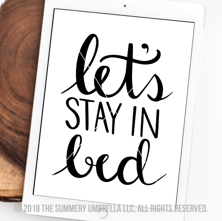 NEW Monday Freebie: Let's Stay in Bed Printable and SVG