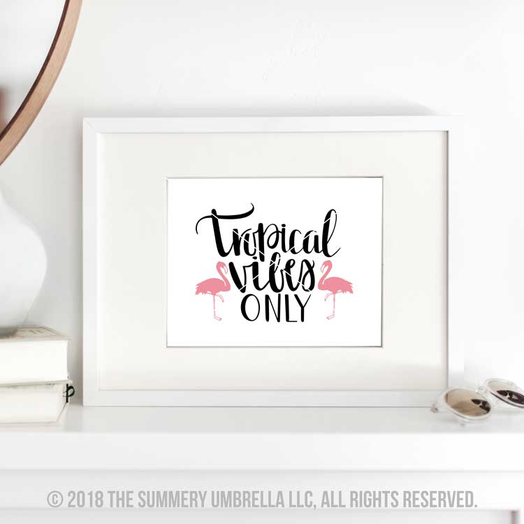 tropical vibes printable