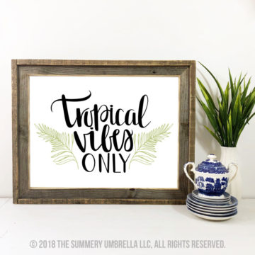 tropical vibes only printable