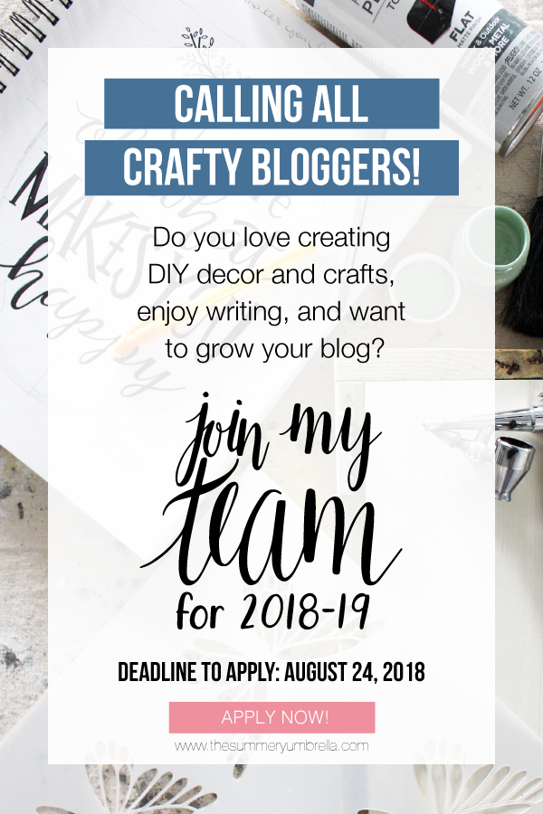 Do you love creating DIY decor and crafts, enjoy writing, and want to grow your blog? I'm looking for 4 monthly crafty bloggers to join my team for 2018-2019!
