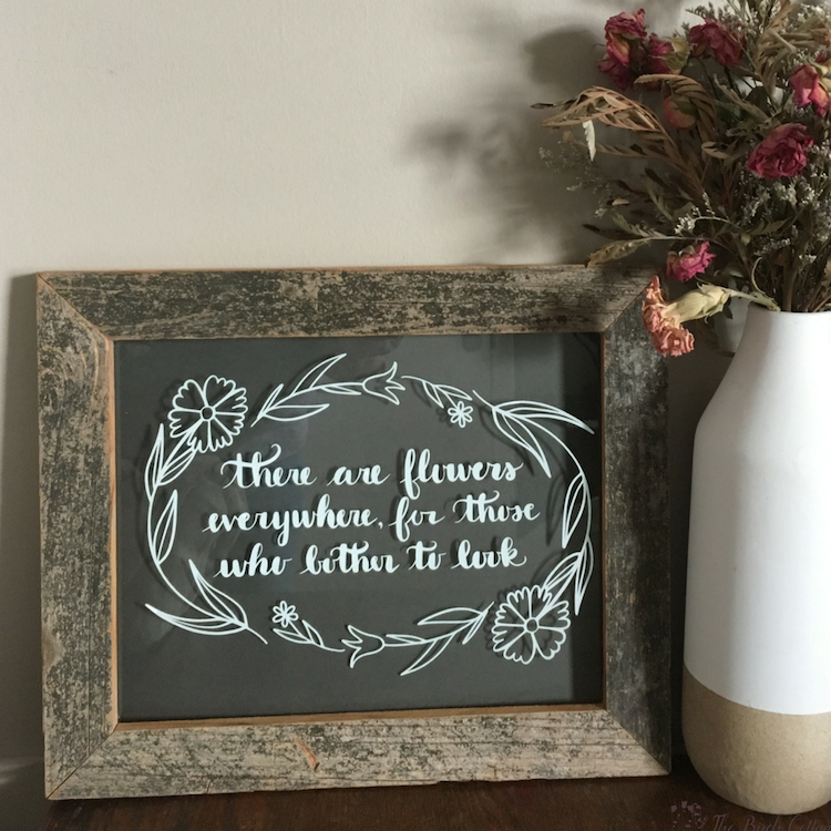 Learn how to make a There are Flowers Everywhere DIY Glass Sign for your home, as a gift for a wedding or any occasion. You can easily make this wall decor from a picture frame or old windows. #silhouette #svgfiles #thesummeryumbrella