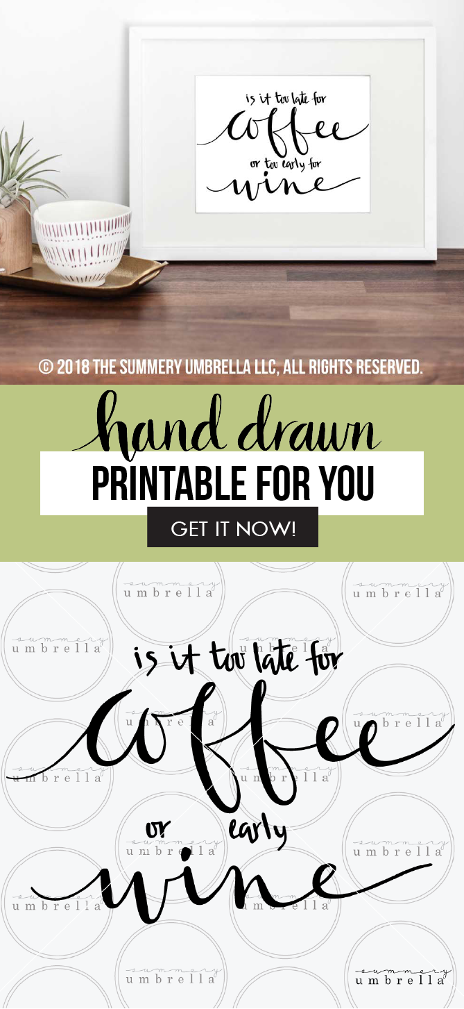 Embrace your love for coffee - and wine - with this fun printable design. Use this Too Late For Coffee Printable and SVG to customize your new favorite coffee tumbler or frame a print to decorate your kitchen counter. #FunnySVG #WineSVG #TooLateForCoffee #TooEarlyForWine #CoffeeSVG #CoffeeGift #WineGift #FunnyWineQuote #FunnyCoffeeandWineSVG #CoffeeLoversGift
