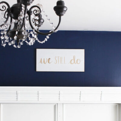 Create an Easy DIY We Still Do Sign (plus Video Tutorial!)