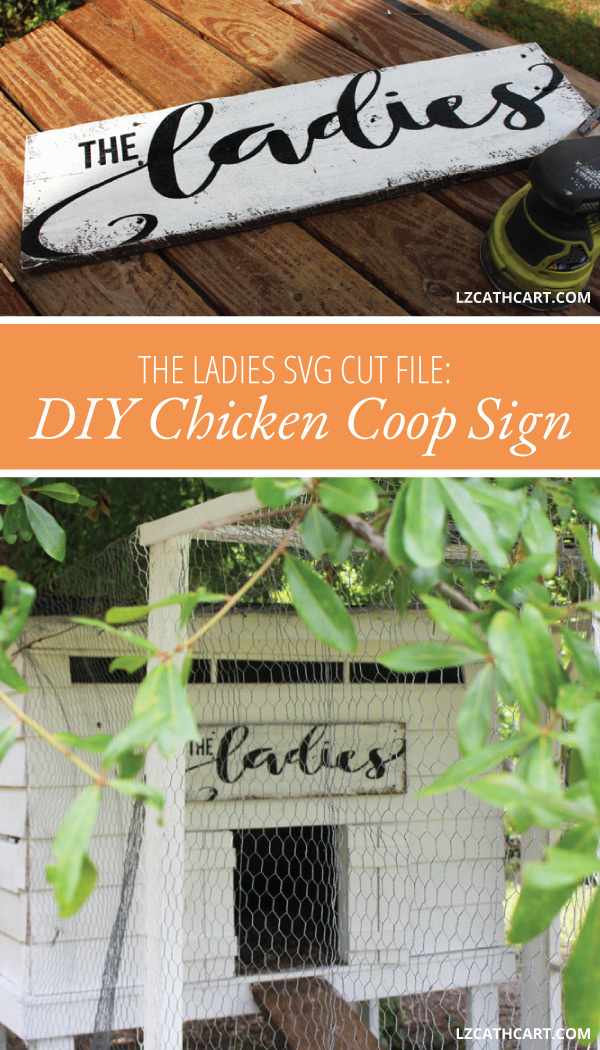 Add a little classy character to your chicken coop with this cutesy The Ladies DIY chicken coop sign. Easy to create and a FREE SVG file is included too!  #diychickencoopsign #chickencoopsign #theladiessign #woodsign #diywoodsign #chickencoop #rusticwoodsign
