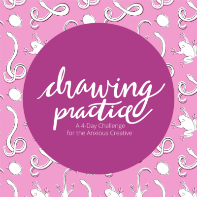Drawing Practice: A 4-Day Challenge for the Anxious Creative